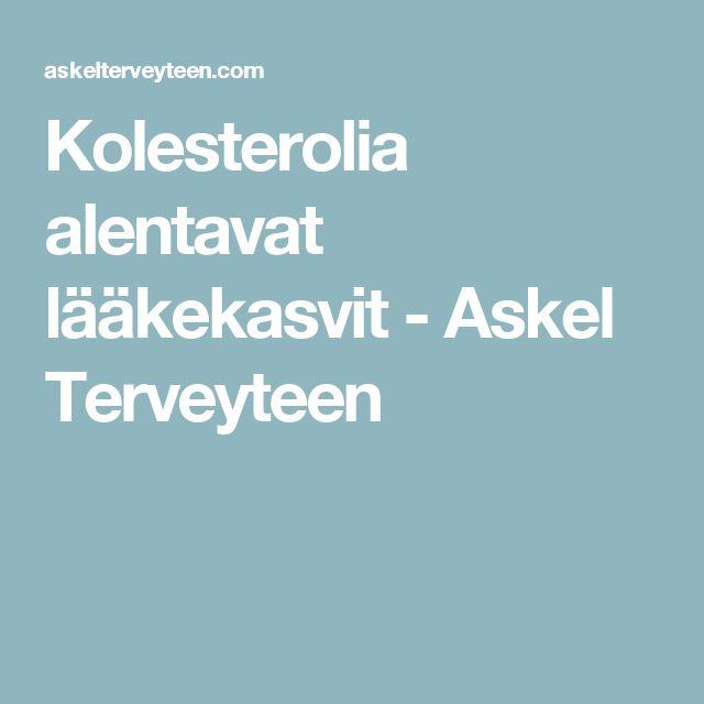 Kolesterolia alentavat lääkekasvit - Askel Terveyteen