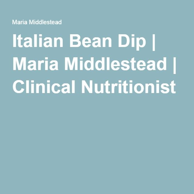 Italian Bean Dip | Maria Middlestead | Clinical Nutritionist