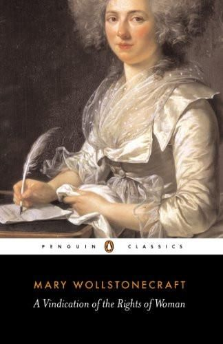 A Vindication of the Rights of Woman (Penguin Classics)