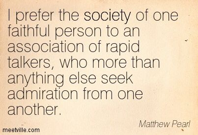 Image from http://meetville.com/images/quotes/Quotation-Matthew-Pearl-society-Meetville-Quotes-114084.jpg.