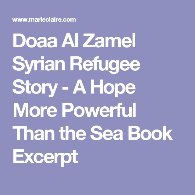 Doaa Al Zamel Syrian Refugee Story - A Hope More Powerful Than the Sea Book Excerpt