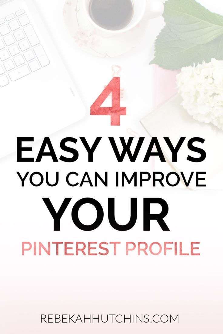 Want to grow your business using Pinterest? Click through to learn the 4 ways you can optimize your profile so your ideal clients or readers can easily find you!