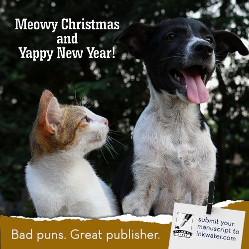 Meowy Christmas and Yappy New Year! ==== From our publishing family to you and yours—including the imaginary friends in your manuscript. We'd love to meet them all this new year!  ==== #funny #puns #amwriting #writinghumor #authorhumor #selfpub #self-publishing #writerslife #publishing #indieauthor #jokes