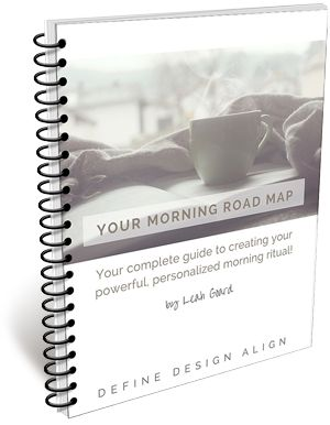 YOUR MORNING ROAD MAP... A powerful, little FREE GUIDE I created to help you cultivate more presence in the morning and productivity in your day......