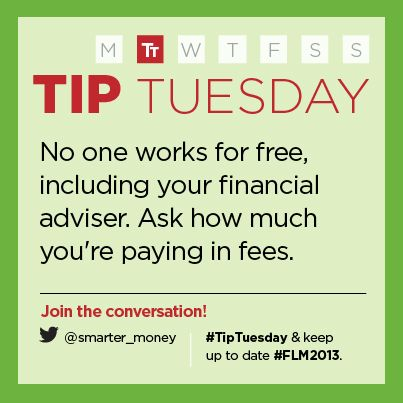 No one works for free, including your financial adviser. Ask how much you're paying in fees.