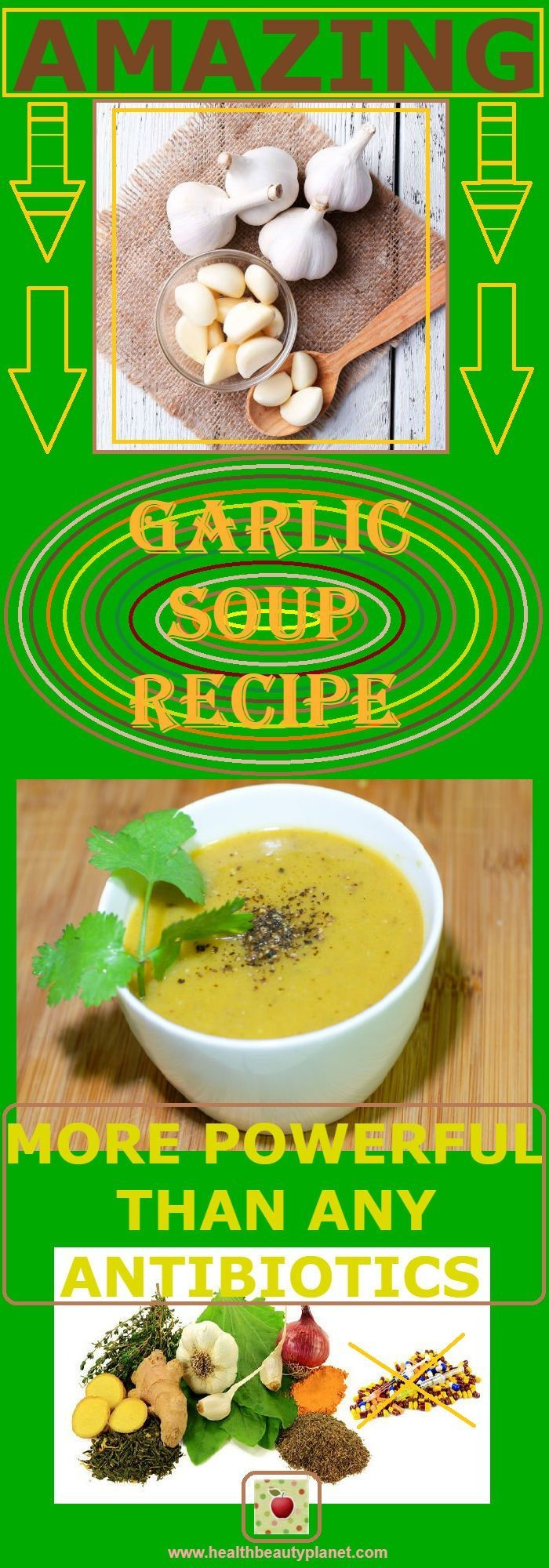 This Garlic Soup Recipe Is 15 X More Powerful Than Any Antibiotics - Beats The Flu, Common Cold, and Sinus Infections. According to a recent finding from Washington State University, garlic is 100 times more effective than the two most popular antibiotics for fighting diseases.