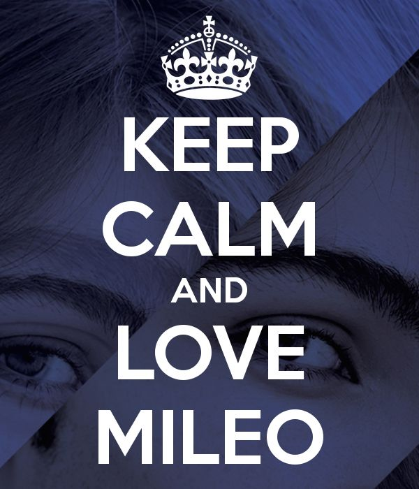 Mileo !  Keep   Calm!
