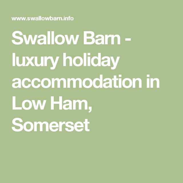 Swallow Barn -  luxury holiday accommodation in Low Ham, Somerset