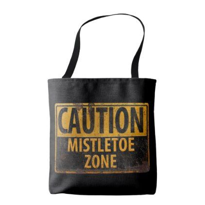 #Caution Mistletone Zone Christmas Danger Sign Tote Bag - #Xmas #ChristmasEve Christmas Eve #Christmas #merry #xmas #family #holy #kids #gifts #holidays #Santa