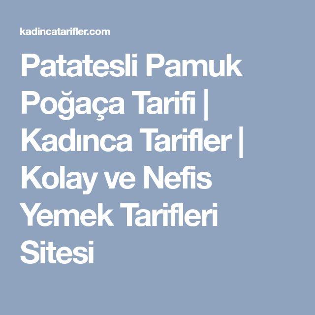 Patatesli Pamuk Poğaça Tarifi | Kadınca Tarifler | Kolay ve Nefis Yemek Tarifleri Sitesi
