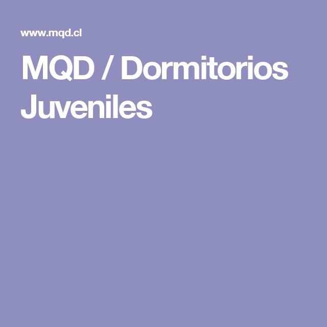 MQD / Dormitorios Juveniles