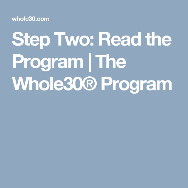 Step Two: Read the Program   The Whole30® Program
