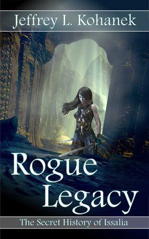 Tome Tender: Rogue Legacy by Jeffrey L. Kohanek - February 8th 2018