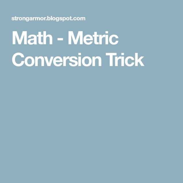 Math - Metric Conversion Trick (With Images)