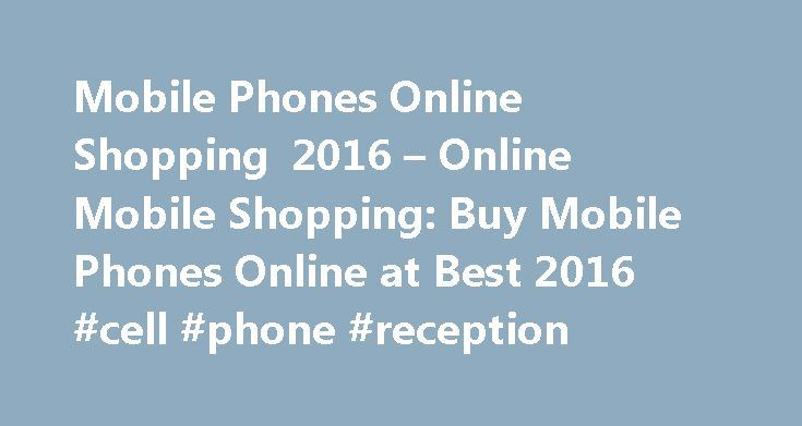 Mobile Phones Online Shopping 2016 – Online Mobile Shopping: Buy Mobile Phones Online at Best 2016 #cell #phone #reception http://mobile.remmont.com/mobile-phones-online-shopping-2016-online-mobile-shopping-buy-mobile-phones-online-at-best-2016-cell-phone-reception/  Wed, 07 Sep 2016 07:05:00 A sizeable majority of millennials shop via their phones, yet many still worry about payment 28% of Millennials in the United States indicated that they prefer shopping online using their mobile devices…