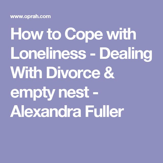 How to Cope with Loneliness - Dealing With Divorce & empty nest - Alexandra Fuller. Sounds like it's a common issue in my situation, but it's a sign I need to learn to deal with it in a healthy way. I'm lucky to have friends who keep me busy, but nights can get to me. May have to start bringing my cat home on weekends. I'd rather have a cat than an unhappy relationship with a guy
