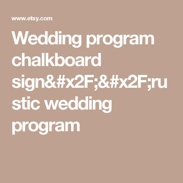 Wedding program chalkboard sign//rustic wedding program
