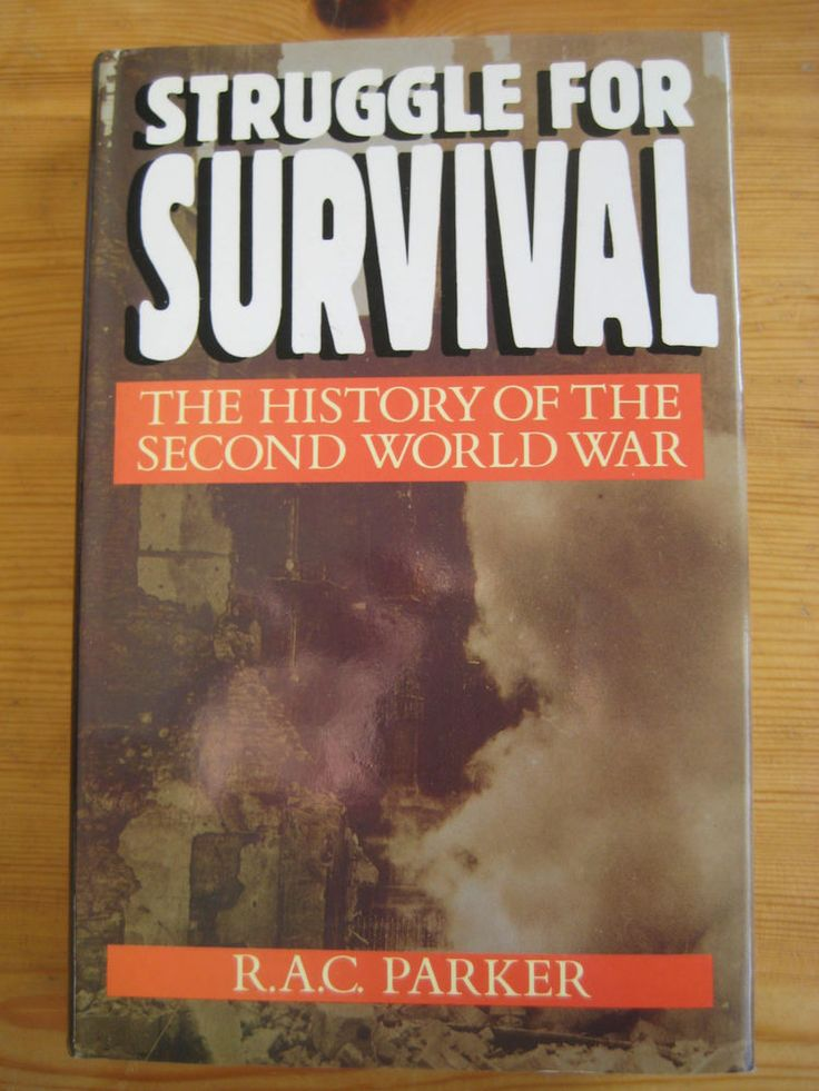 Struggle for Survival R.A.C. Parker The History of the second world war