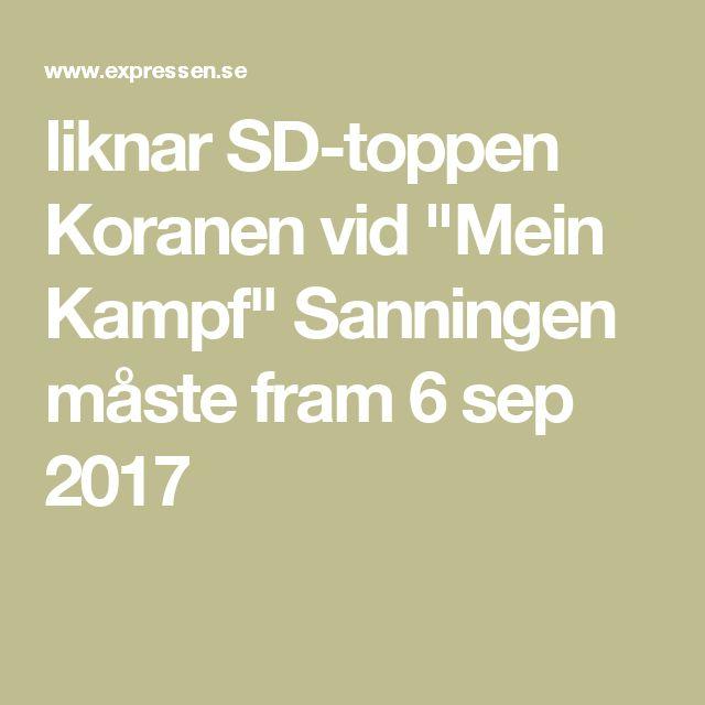 """liknar SD-toppen Koranen vid """"Mein Kampf"""" Sanningen måste fram 6 sep 2017"""