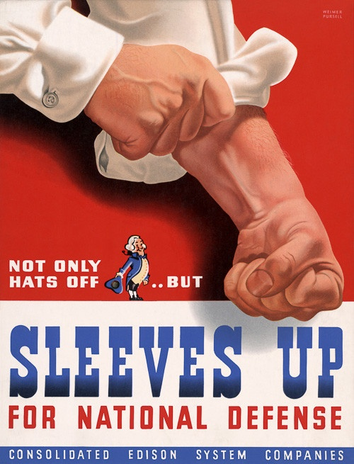 Not only hats off, but sleeves up for national defense. From Consolidated Edison System Companies during WWII a poster emploring employees to get those sleeves up for national defense and increased production. Illustrated by Weimer Pursell, circa 1942.