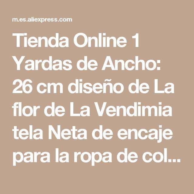 Tienda Online 1 Yardas de Ancho: 26 cm diseño de La flor de La Vendimia tela Neta de encaje para la ropa de color Marfil algodón adornos de encaje de Tela scrapbooking (ss-4926)   Aliexpress móvil