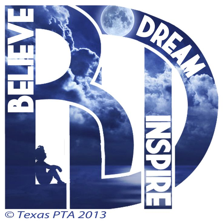 2013-2014 PTA Reflections theme:  Believe, Dream, Inspire!