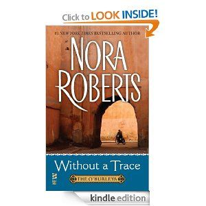 Nora Roberts - Without a Trace: (The O'Hurleys)