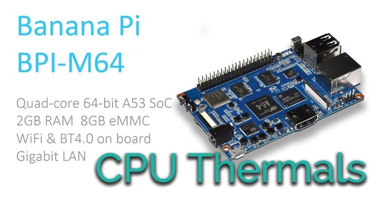 Banana Pi M64 CPU Thermals   Do we need a heatsink?