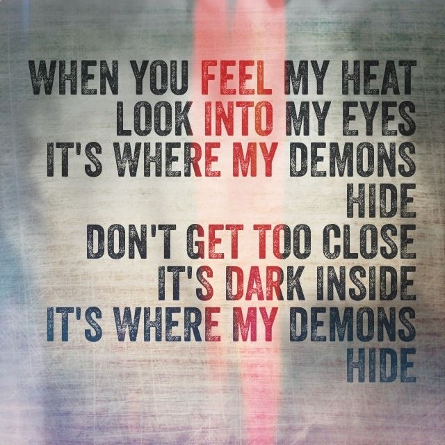 Demons by Imagine Dragons!! This is like officially the best song in the whole world, except for maybe Radioactive