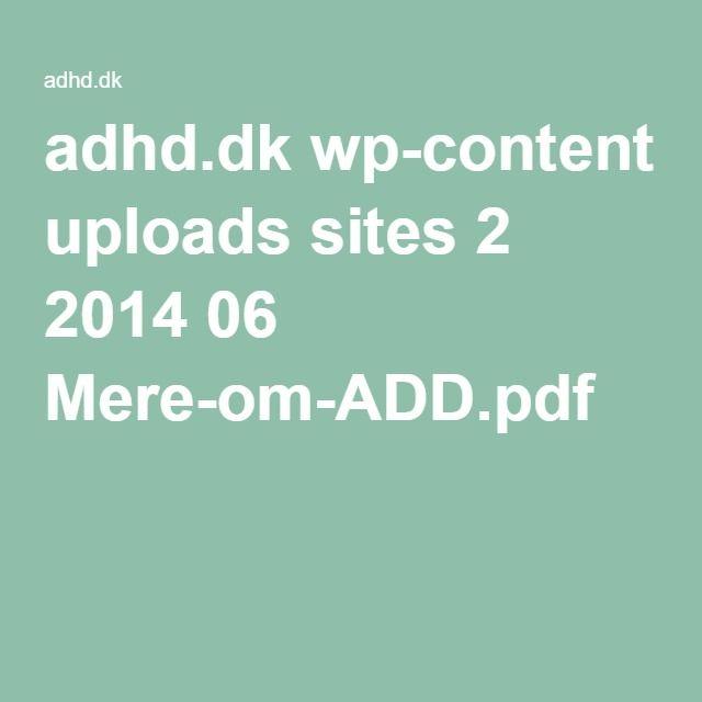 adhd.dk wp-content uploads sites 2 2014 06 Mere-om-ADD.pdf