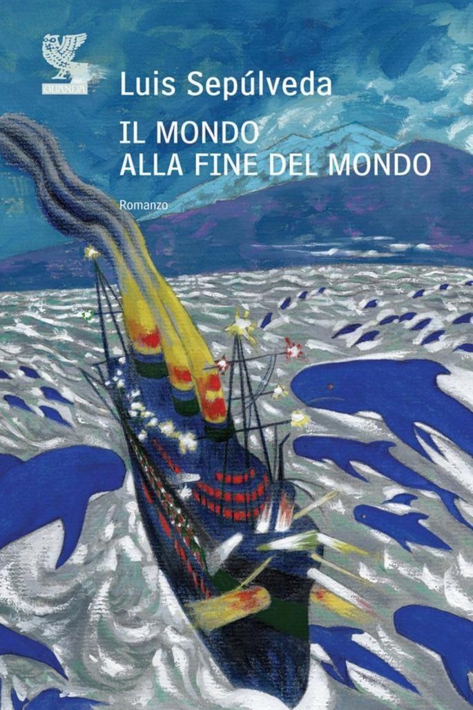 Il mondo alla fine del mondo - Luis Sepúlveda - Google Libri