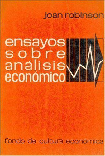 Ensayos sobre analisis economico de Joan Robinson. Máis información no catálogo: http://kmelot.biblioteca.udc.es/record=b1098063~S1*gag
