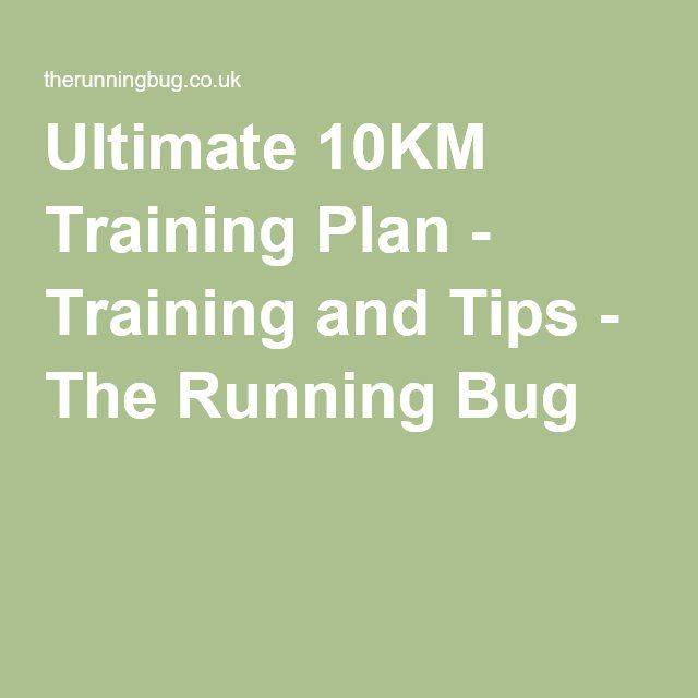 Ultimate 10KM Training Plan - Training and Tips - The Running Bug