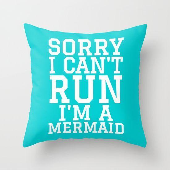 SORRY I CAN'T RUN I'M A MERMAID Throw Pillow