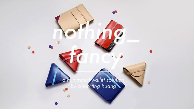 nothing_fancy : minimal wallets by chieh (demo) by Chieh Ting Huang. Nothing Fancy, the non-stitched minimalist wallet, is the first product in a range of everyday accessories reimagined for a contemporary lifestyle.