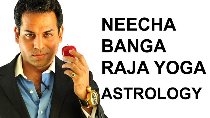Astrology lesson 12: Neecha Bhanga Raja Yoga in Vedic Astrology