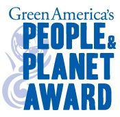 Green Business People and Planet Award by Green America - VOTE! Reading these company bio's was amazing. They deserve recognition.