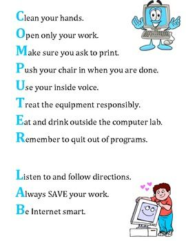 Computer Lab Rules Poster. I like this concept for other rules do and it would help teach acronyms. I love duality!