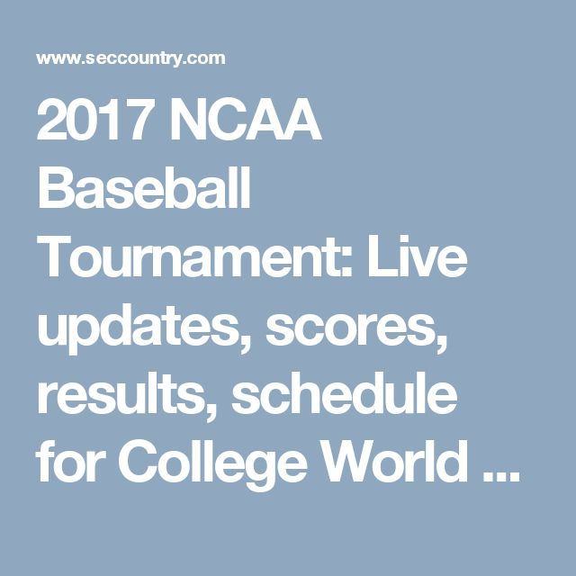 2017 NCAA Baseball Tournament: Live updates, scores, results, schedule for College World Series (06/24/2017)