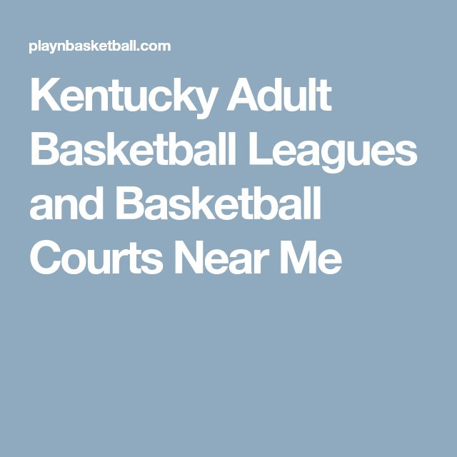 Kentucky Adult Basketball Leagues and Basketball Courts Near Me