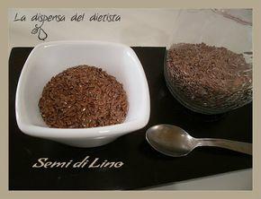 La dispensa del dietista: Semi di Lino... perché assumerli?