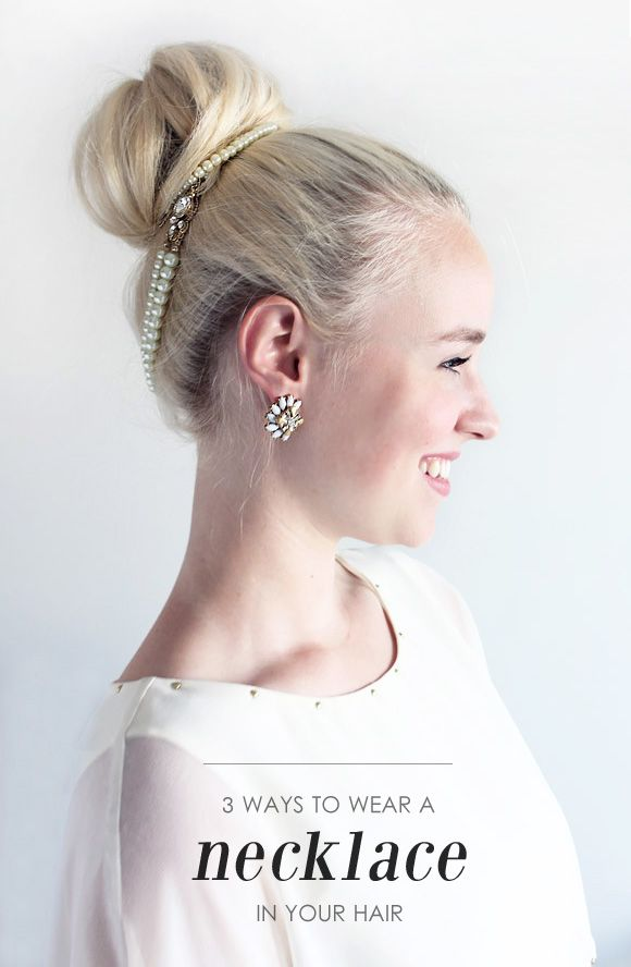 3 Ways to Wear a Necklace in Your Hair | olive + piper