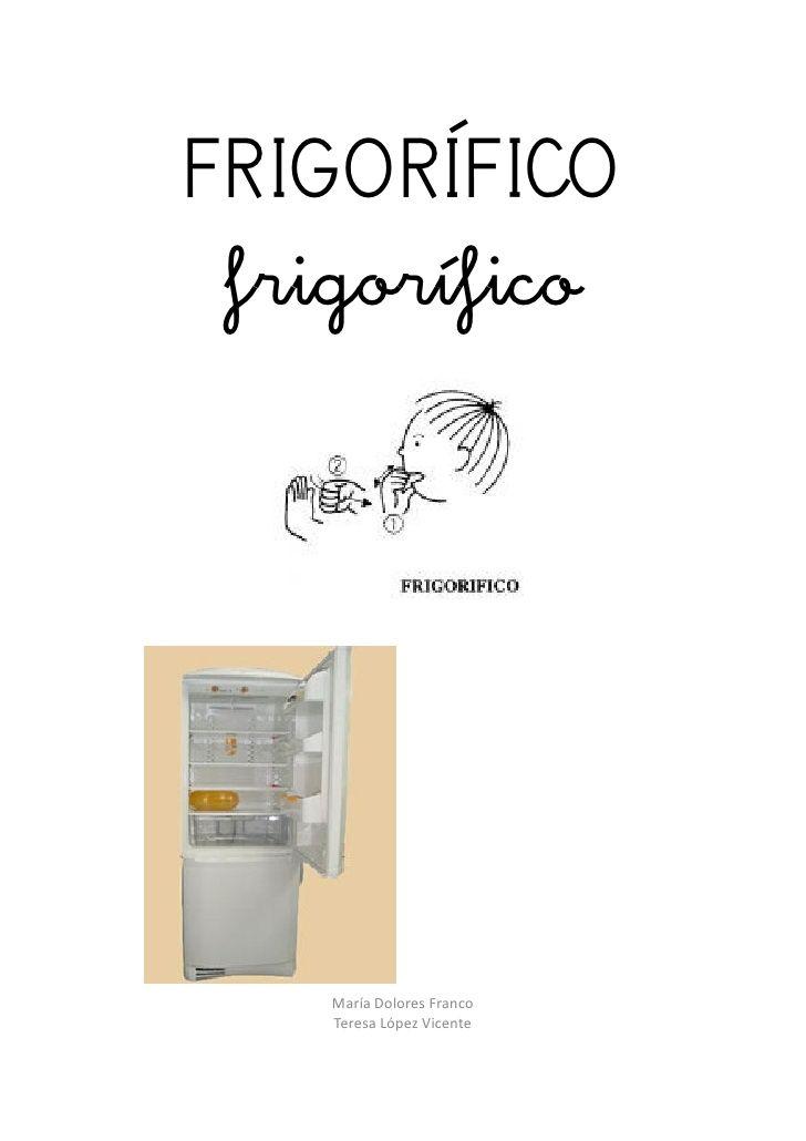 FRIGORÍFICO  frigorífico         María Dolores Franco     Teresa López Vicente