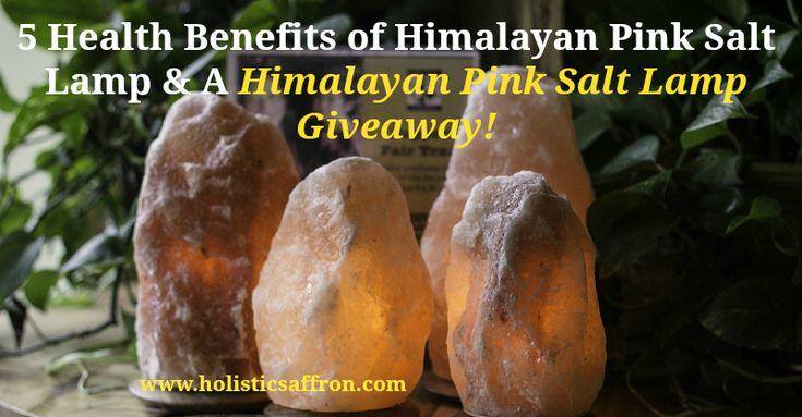 5 Health Benefits of Himalayan Pink Salt Lamp & a Pink Salt Lamp Giveaway!
