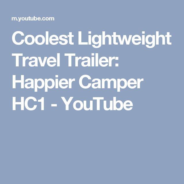 Coolest Lightweight Travel Trailer: Happier Camper HC1 - YouTube