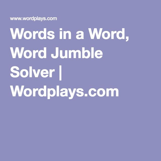 Words in a Word, Word Jumble Solver | Wordplays.com