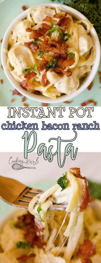 Instant Pot Chicken Bacon Ranch Pasta ist cremig, käsig und voller klassischer …