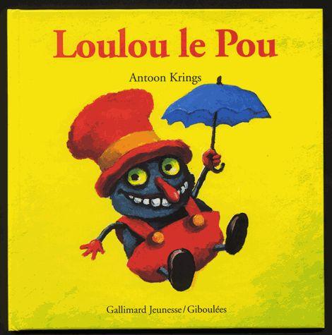 Loulou le Pou. Antoon Krings - Decitre - 9782070591961 - Livre