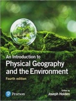 An Introduction To Physical Geography And The Environment 4th New