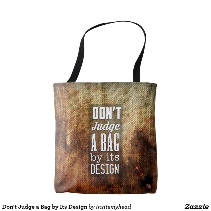 Don't Judge a Bag by Its Design  #pillow #home #furniture #squarepillow #square #pattern #art #design #store #accesories #lines #kitchen #diningroom #livingroom #bedding #bed #blanket #animal #cat #dog #scarry #animallovers #bulldog #pets #vintage #typography